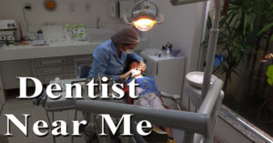 Dentist Near Me – How to choose the Best?